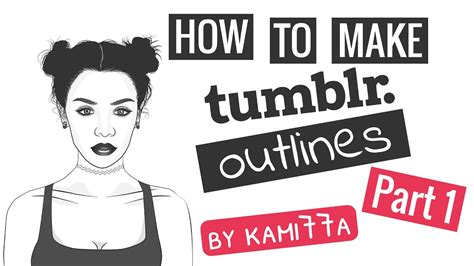 How To Make Tumblr Outlines - Part 1
