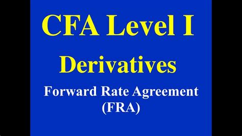 CFA Level 1- Derivatives- Forward Rate Agreement - YouTube