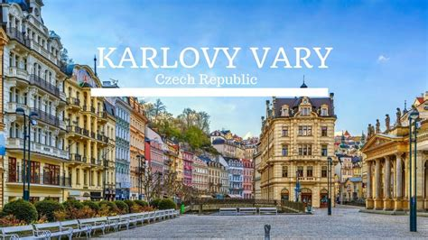 Karlovy Vary - The Oldest Spa Town in West Bohemia - Czech