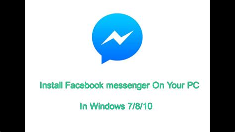 How to Get Facebook Messenger on your PC [Windows 7/8/10