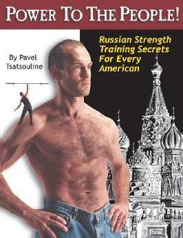 Power to the People!: Russian Strength Training Secrets