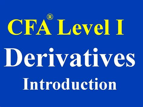 CFA Level I- Derivative Markets and Instruments - YouTube