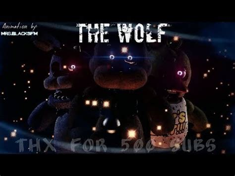 [SFM/FNaF] The Wolf song by Siames (Thx for 500 subs