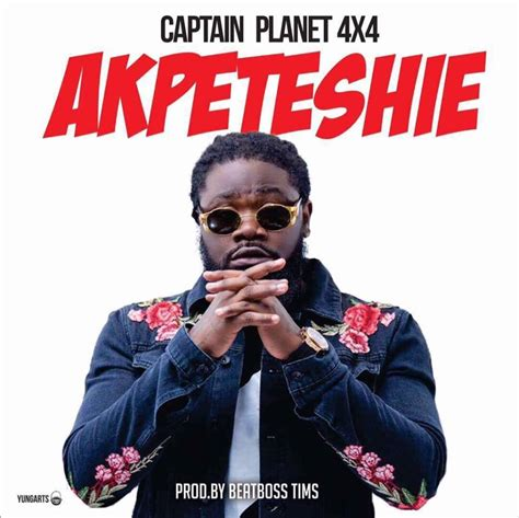DOWNLOAD MP3 : Captain Planet (4X4) – Akpeteshie (Prod By