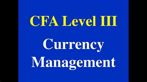 2015- CFA level III - Currency Management- Part I (of IV